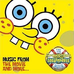 The SpongeBob SquarePants Movie – Music from the Movie and