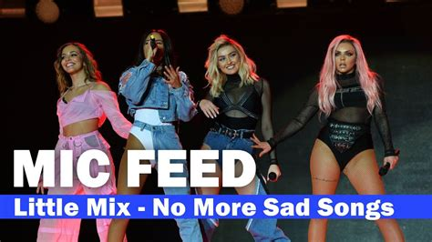"""[MIC FEED] Little Mix - """"No More Sad Songs"""" Live (Capital"""