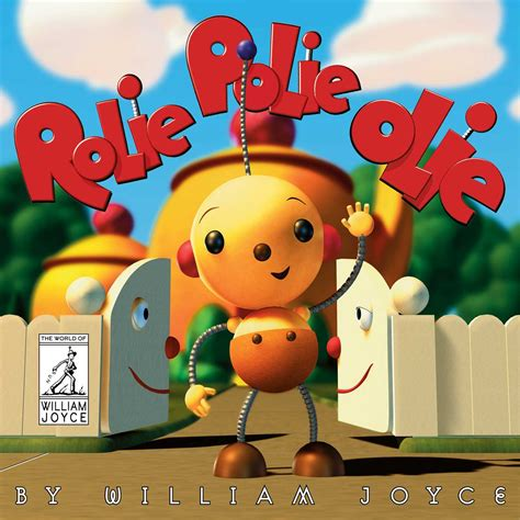 Rolie Polie Olie | Book by William Joyce | Official