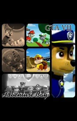 Paw Patrol: GTA VII adventure bay (On Hold) - Chapter 1