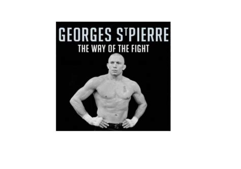 George St Pierre Book The Way Of The Fight - Laskoom
