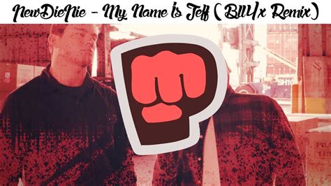 PewDiePie - My Name Is Jeff (BLL4X Remix) | FREE DOWNLOAD